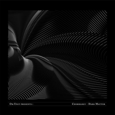 "Various Artists - Om Unit Presents: Cosmology - Dark Matter [3x12""]"