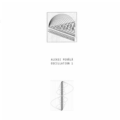 Aleksi Perala - Oscillation 1 - Unearthed Sounds