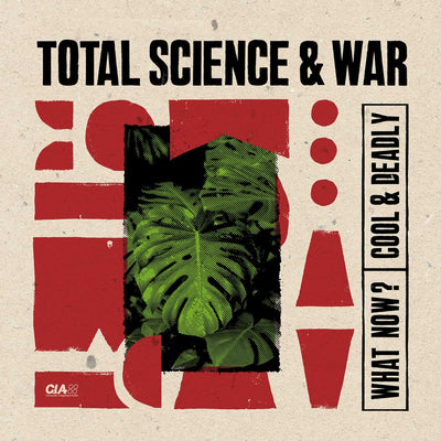 Total Science & War - What Now? / Cool & Deadly - Unearthed Sounds