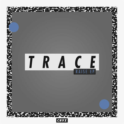 Trace - Raise EP - Unearthed Sounds