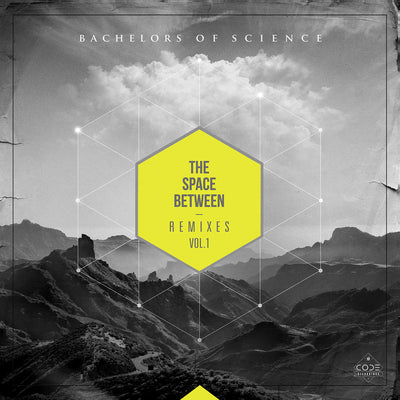 Bachelors Of Science - The Space Between Remixes Vol. 1 , Vinyl - CODE Recordings, Unearthed Sounds