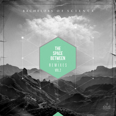 Bachelors Of Science - The Space Between Remixes Vol. 2 , Vinyl - CODE Recordings, Unearthed Sounds
