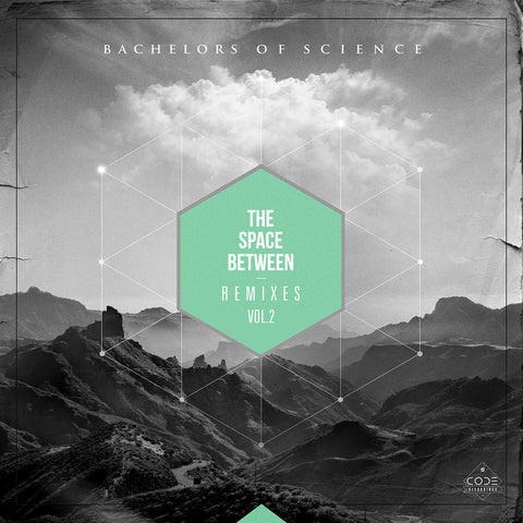 Bachelors Of Science - The Space Between Remixes Vol. 2