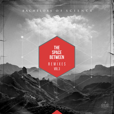 Bachelors Of Science - The Space Between Remixes Vol. 3 , Vinyl - CODE Recordings, Unearthed Sounds