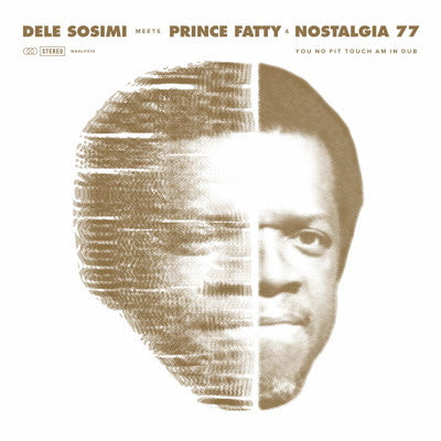 Dele Sosimi - You No Fit Touch Am in Dub (ft. Prince Fatty & Nostalgia 77) , Vinyl - Wah Wah 45s, Unearthed Sounds