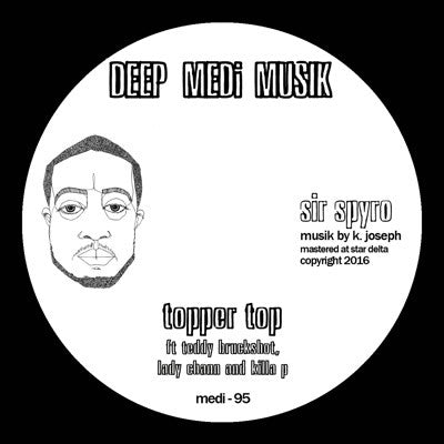 Sir Spyro - Topper Top , Vinyl - Deep Medi, Unearthed Sounds