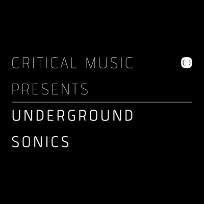 "Critical Music Presents : Underground Sonics, Part 1 (2x12"") - Unearthed Sounds"