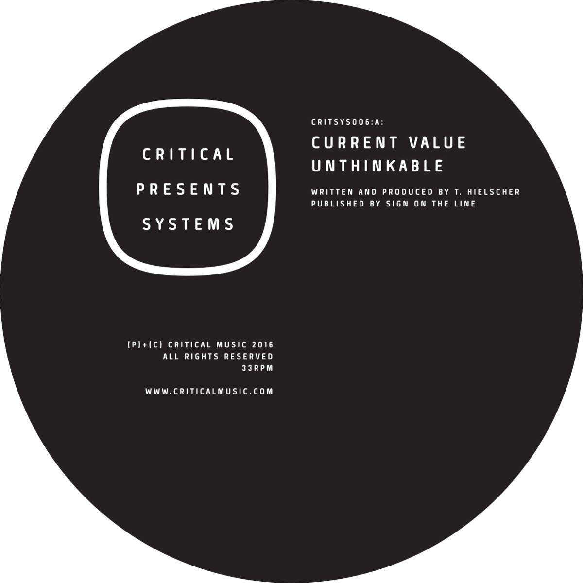 Current Value - Critical Presents Systems 006 , Vinyl - Critical Music, Unearthed Sounds