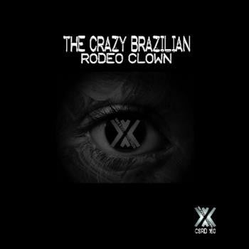 The Crazy Brazilian - Rodeo Clown , Vinyl - Cross Section Music, Unearthed Sounds