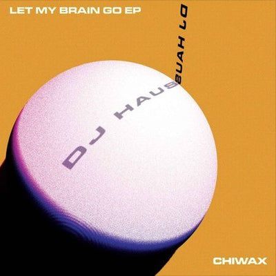 DJ Haus - Let My Brain Go EP - Unearthed Sounds