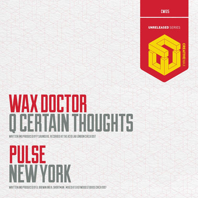 Wax Doctor & Pulse - Q-Certain Thoughts / New York - Unearthed Sounds