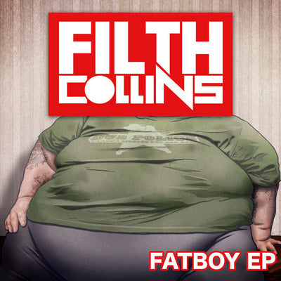 Filth Collins - Fatboy EP - Unearthed Sounds