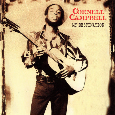 Cornell Campbell - My Destination - Unearthed Sounds