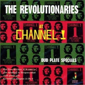 The Revolutionaries: At Channel 1 - Dub Plate Specials - Unearthed Sounds