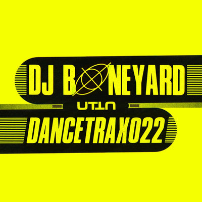DJ Boneyard - Dance Trax Vol.22 - Unearthed Sounds