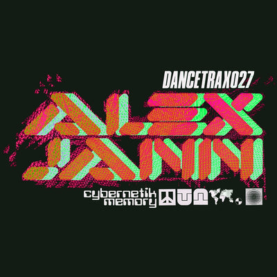 Alex Jann - Cybernetik Memory (Dance Trax Vol.27) - Unearthed Sounds