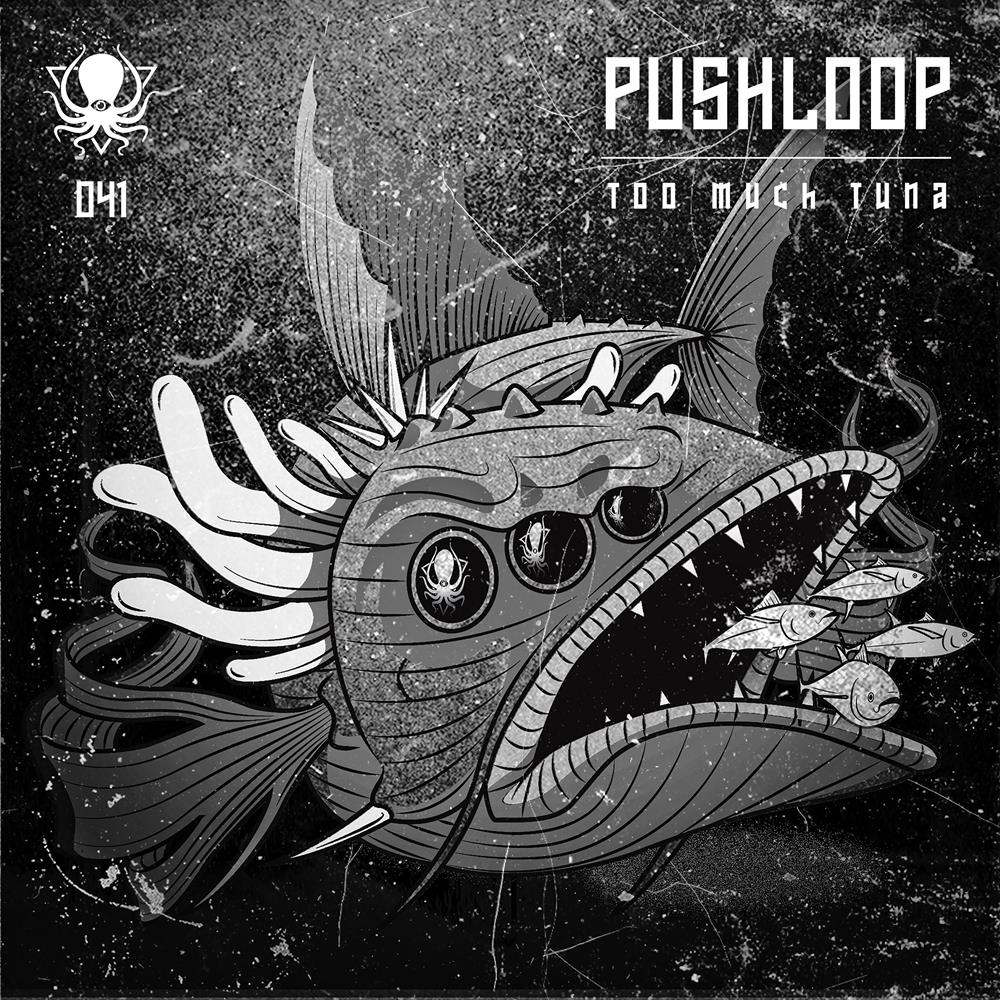 Pushloop - Too Much Tuna