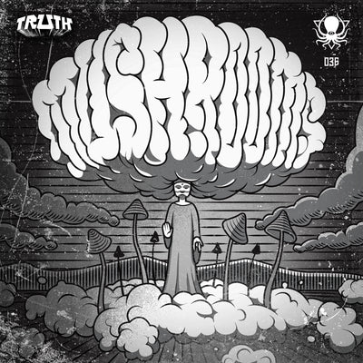 Truth - Mushrooms EP - Unearthed Sounds