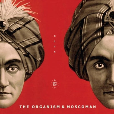 The Organism & Moscoman - Rite EP - Unearthed Sounds