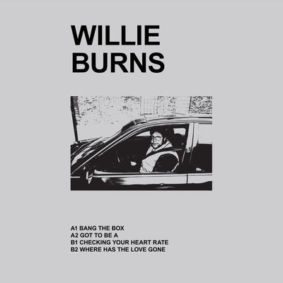 Willie Burns - Where Has The Love Gone - Unearthed Sounds