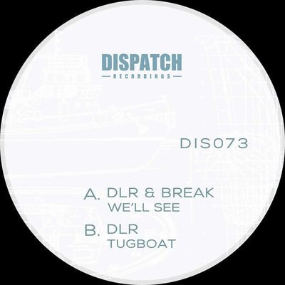 DLR & Break - We'll See / Tugboat [Repress] - Unearthed Sounds