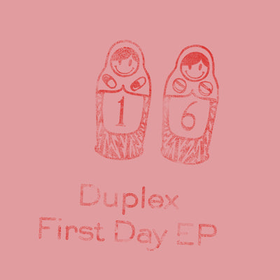 Duplex - First Day EP - Unearthed Sounds