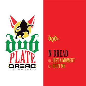 N-Dread - Just A Moment // Hurt Me , Vinyl - Dub Plate Dread, Unearthed Sounds