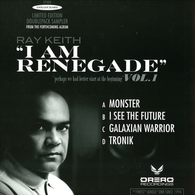 Ray Keith - I Am Renegade , Vinyl - Dread UK, Unearthed Sounds