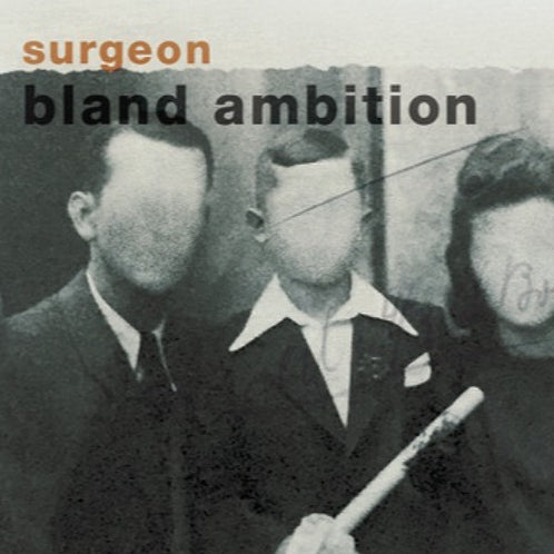 Surgeon - Bland Ambition , Vinyl - Dynamic Tension, Unearthed Sounds
