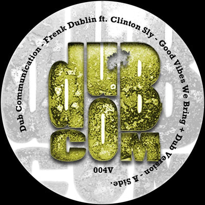 Frenk Dublin / Clinton Sly - Good Vibes We Bring + Dub Version