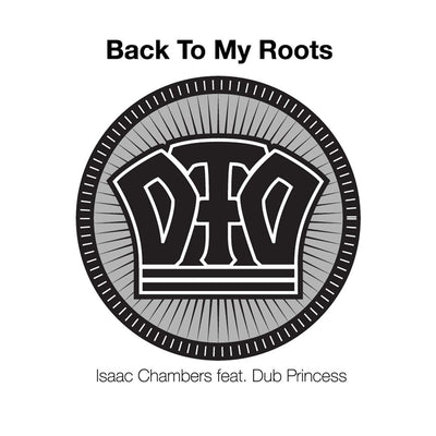 "Isaac Chambers & Dub Princess - Back to My Roots (Deep Fried Dub Remixes) [7"" Vinyl] - Unearthed Sounds"