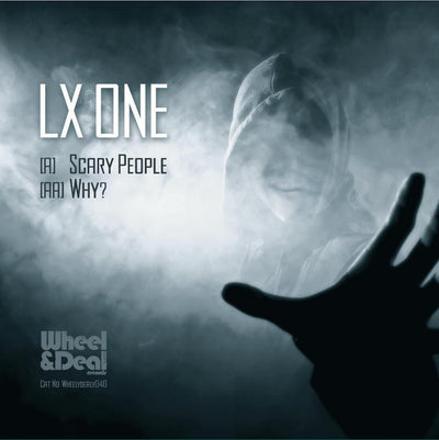 LX One - Scary People / Why - Unearthed Sounds