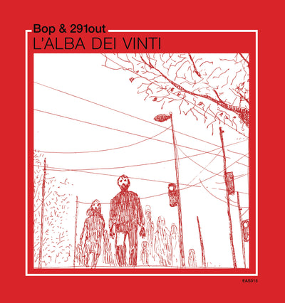 Bop & 291out - L'Alba Dei Vinti - Unearthed Sounds, Vinyl, Record Store, Vinyl Records