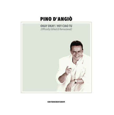 Pino D'Angio - Okay Okay / Hey Ciao Tu (Officially Edited & Remastered) - Unearthed Sounds