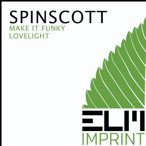 Spinscott - Love Light / Make it Funky