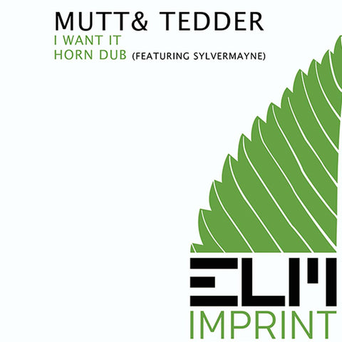 Mutt & Tedder - I Want It / Horn Dub