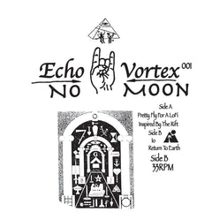 No Moon - Prett Fly For A Lo Fi , Vinyl - Echo Vortex, Unearthed Sounds - 2
