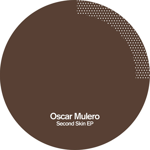 Oscar Mulero - Second Skin EP - Unearthed Sounds