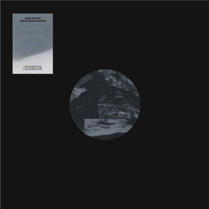 "Sibling & Heavenchord - Lonesome Landscape [180g 12"" w/ Download + 30x30 printed inlay]"
