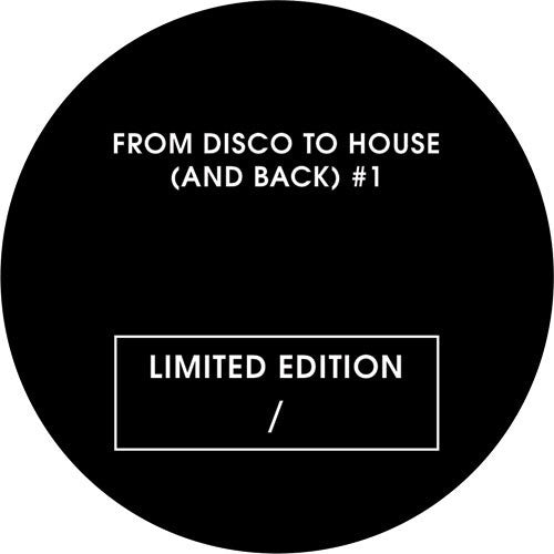 Various Artists - From Disco To House (And Back) Vol 1 , Vinyl - From Disco to House, Unearthed Sounds
