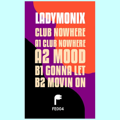 Ladymonix - Club Nowhere EP - Unearthed Sounds, Vinyl, Record Store, Vinyl Records