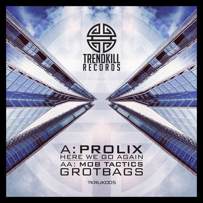 Prolix / Mob Tactics - Here We Go Again / Grotbags - Unearthed Sounds