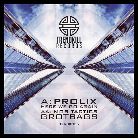 Prolix / Mob Tactics - Here We Go Again / Grotbags