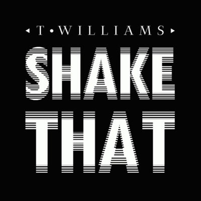 T.Williams - Shake That EP - Unearthed Sounds