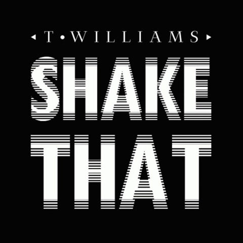 T.Williams - Shake That EP