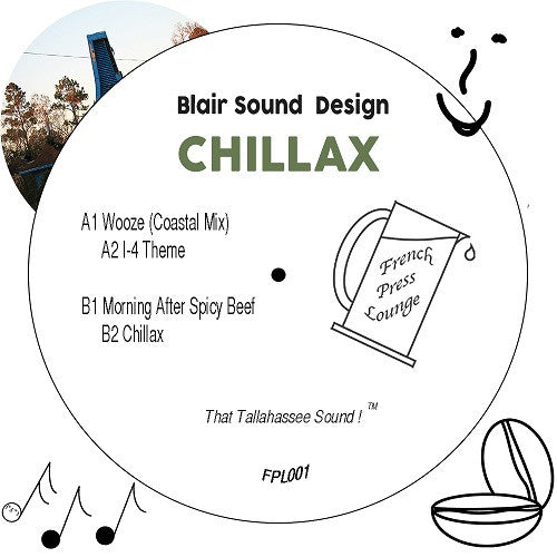 Blair Sound Design - Chillax , Vinyl - French Press Lounge, Unearthed Sounds