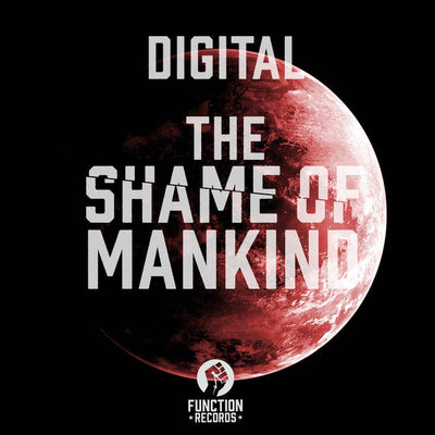 Digital - The Shame Of Mankind , Vinyl - Function Records, Unearthed Sounds