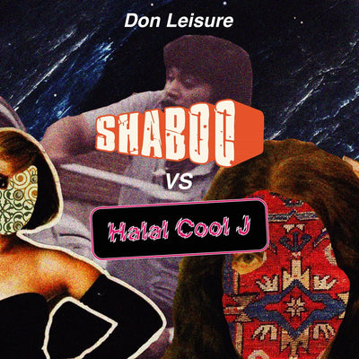 Don Leisure - Shaboo vs. Halal Cool J - Unearthed Sounds