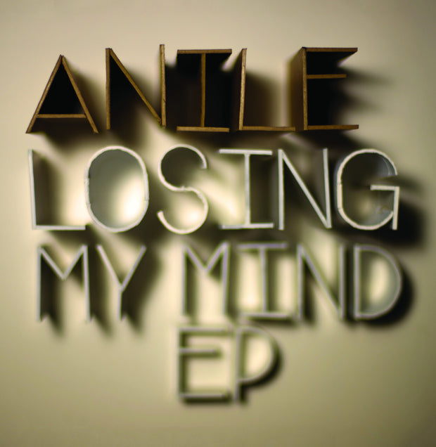 Anile - Losing My Mind EP - Unearthed Sounds