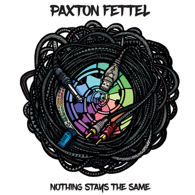 Paxton Fettel - Nothing Stays The Same [CD Edition] - Unearthed Sounds